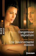 Téléchargez le livre :  Dangereuse imposture - Une bouleversante mission