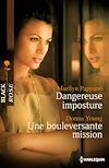 DANGEREUSE IMPOSTURE - UNE BOULEVERSANTE MISSION