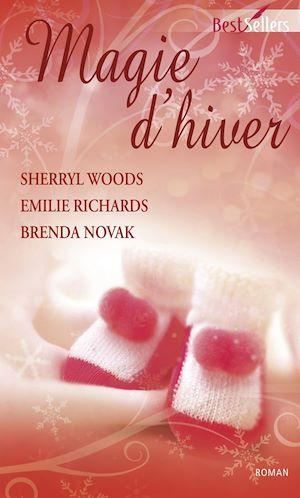 Magie d'hiver - Woods Sherryl,Richards Emilie,Novak Brenda [MULTI]