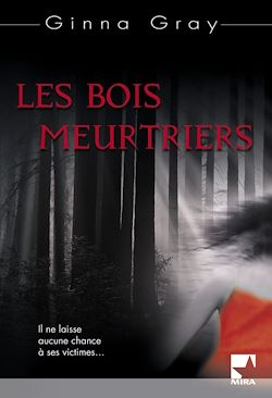 Les bois meurtriers (Harlequin Mira)
