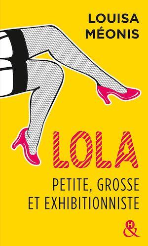 Téléchargez le livre :  Lola, petite, grosse et exhibitionniste