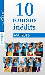 10 romans Azur inédits + 1 gratuit (nº3585 à 3594 - mai 2015)