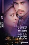 Télécharger le livre :  Tentation suspecte - Le danger d'aimer