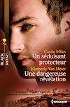 Télécharger le livre :  Un séduisant protecteur - Une dangereuse révélation