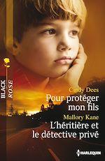 Téléchargez le livre :  Pour protéger mon fils - L'héritière et le détective privé