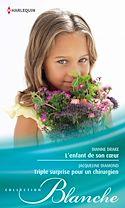Télécharger le livre : L'enfant de son coeur - Triple surprise pour un chirurgien