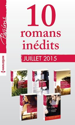 10 romans inédits Passions + 1 gratuit (nº 544 à 548 - juillet 2015)