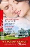 Télécharger le livre :  Troublante attraction - Le lien du destin - Comme au premier jour...