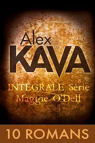 Téléchargez le livre :  Les enquêtes de Maggie O'Dell - 10 romans d'Alex Kava