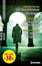Téléchargez le livre :  Un mystérieux étranger - A la place d'une autre - Le miroir du passé
