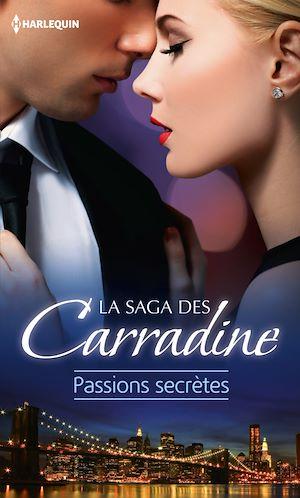 Téléchargez le livre :  La saga des Carradine : Passions secrètes