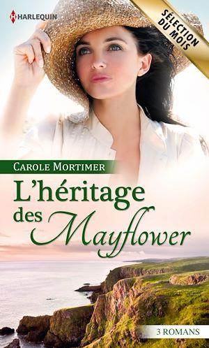 L'héritage des Mayflower de Carole Mortimer (Sélection du mois) 9782280286626_w300