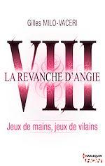 8 - La revanche d'Angie - Jeux de mains, jeux de vilains