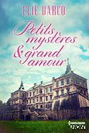 Télécharger le livre : Petits mystères et grand amour