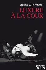 Téléchargez le livre :  Luxure à la Cour