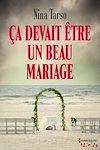 Télécharger le livre :  Ca devait être un beau mariage
