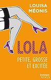 Télécharger le livre :  Lola S1.E2 - Petite, grosse et excitée