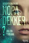 Télécharger le livre :  Qu'adviendra-t-il de Nora Dekker ?
