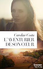 Télécharger le livre : L'aventurier de son coeur