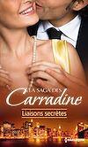 Télécharger le livre :  La Saga des Carradine : Liaisons secrètes