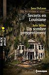 Télécharger le livre :  Secrets en Louisiane - Un sombre pressentiment