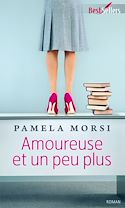 Télécharger le livre : Amoureuse et un peu plus