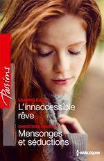 L'inaccessible rêve - Mensonges et séduction