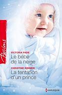 Télécharger le livre : Le bébé de la neige - La tentation d'un prince