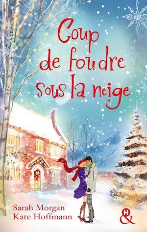Téléchargez le livre :  Coup de foudre sous la neige