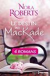 Le destin des MacKade - L'intégrale | Roberts, Nora