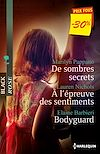 Télécharger le livre :  De sombres secrets - A l'épreuve des sentiments - Bodyguard