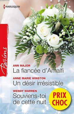 La fiancée d'Amalfi - Un désir irrésistible - Souviens-toi de cette nuit