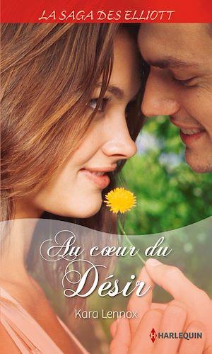 Téléchargez le livre :  Au coeur du désir (Saga)