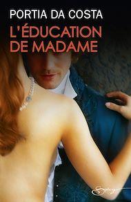 Téléchargez le livre :  L'éducation de Madame