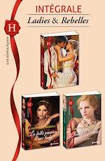 Téléchargez le livre :  Ladies et rebelles : l'intégrale de la série