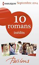 Télécharger le livre : 10 romans Passions inédits + 1 gratuit (nº488 à 492 - septembre 2014)