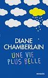 Télécharger le livre :  Une vie plus belle : chapitres offerts !