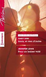 Download this eBook Amis, et rien d'autre - Pour un baiser volé