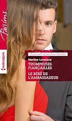 Télécharger le livre : Trompeuses fiançailles - Le bébé de l'ambassadeur