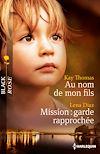 Télécharger le livre :  Au nom de mon fils - Mission: garde rapprochée