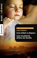 Télécharger le livre : Une enfant a disparu - Une troublante affaire de famille