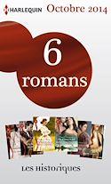 Télécharger le livre : 6 romans collection Les Historiques (nº642 à 648 - octobre 2014)