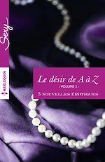 Télécharger le livre :  Le désir de A à Z, volume 2