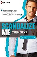 Télécharger cet ebook : Scandalize Me (Cinquième Avenue Tome 2)