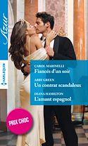 Télécharger le livre : Fiancés d'un soir - Un contrat scandaleux - L'amant espagnol