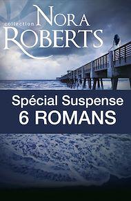 Téléchargez le livre :  Spécial suspense : 6 romans de Nora Roberts