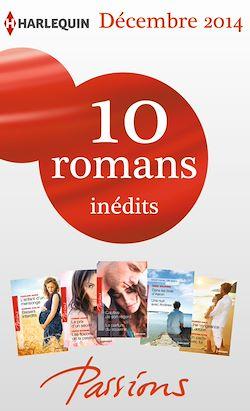 10 romans Passions inédits (nº506 à 510 - décembre 2014)