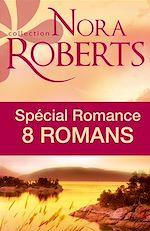 Spécial Romance : 8 romans de Nora Roberts
