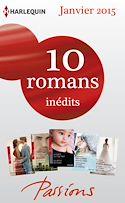 Télécharger le livre : 10 romans Passions inédits (nº512 à 516 - janvier 2015)