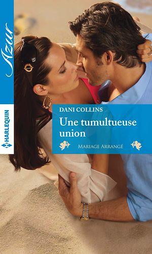 Une tumultueuse union | Collins, Dani. Auteur